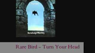 Rare Bird - Turn Your Head (lyrics + remastered)