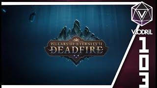 Kith and Gods Alike  - Let's Play Pillars of Eternity II : Deadfire Part 103 - SoulBlade