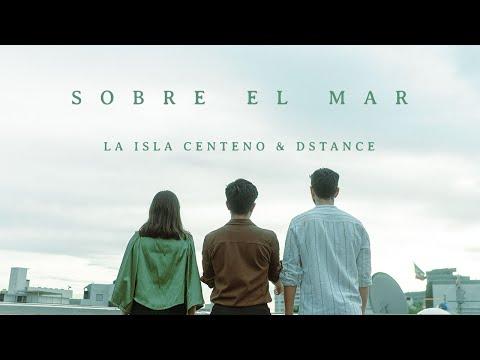 La Isla Centeno ft. Dstance - Sobre el Mar (Video Oficial)