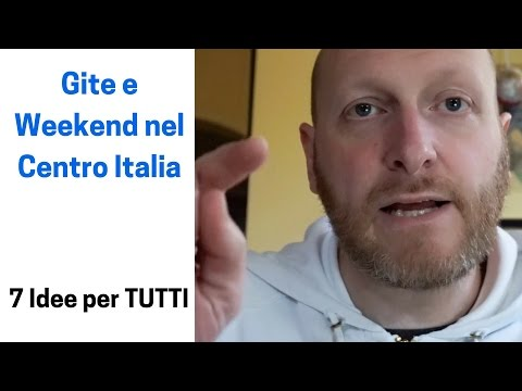 7 Idee per gite e weekend in Centro Italia