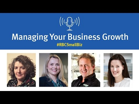 #RBCSmallBiz Live Panel Discussion - Managing Business Growth