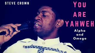 Steve Crown - You are Yahweh Live