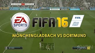 FIFA 16 Gameplay - Mönchengladbach Vs Dortmund (PS4/Xbox One)