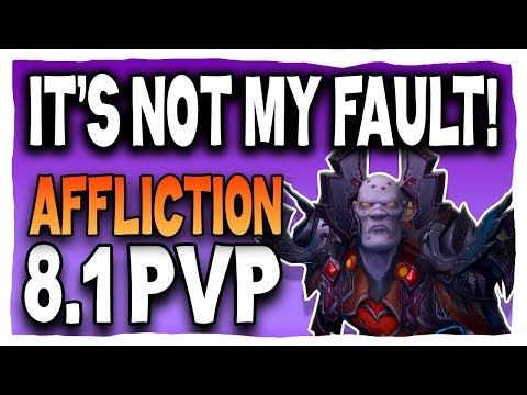 IT'S NOT MY FAULT! 8.1 | Affliction Warlock BFA PVP | Battle for Azeroth 8.1