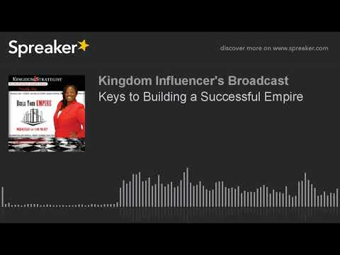 Keys to Building a Successful Empire