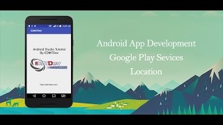 Android Studio Tutorial - Google Location API