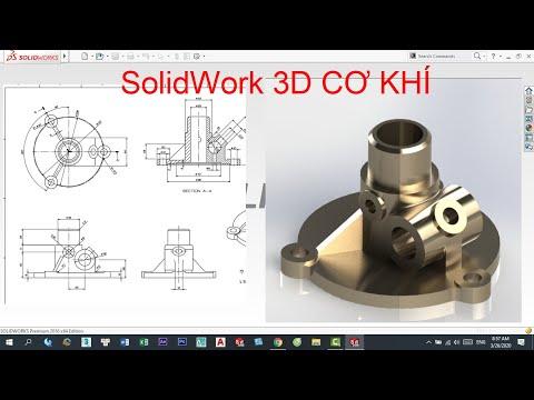 SOLIDWORK 3D - HƯỚNG DẪN VẼ SOLIDWORK 3D CƠ KHÍ - BÀI 1