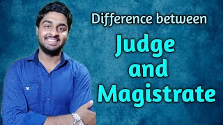 Difference between Judge and Magistrate 💥