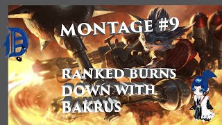 Montage#9: Ranked burns down with Bakrus