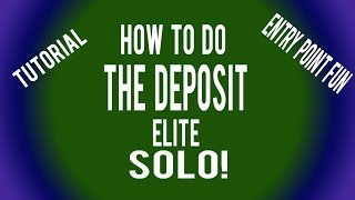 """How to do """"The Deposit"""" Elite solo tutorial! Entry Point ROBLOX"""