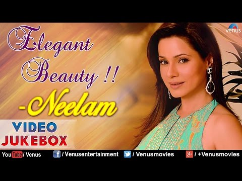 Elegant Beauty : Neelam ~ Bollywood Hits || Video Jukebox