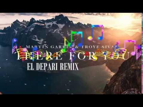 Martin Garrix & Troye Sivan - There For You (EL Depari Remix)