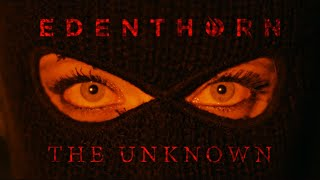 Edenthorn - The Unknown (Official Video)