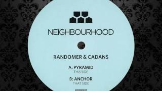 Randomer & Cadans - Pyramid (Original Mix) [NEIGHBOURHOOD]