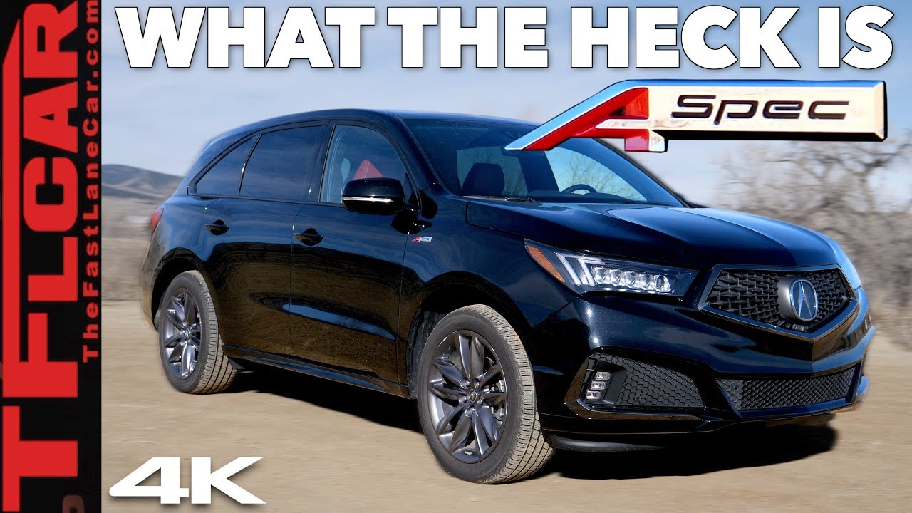 2019 Acura Mdx A Spec Review Here S What Makes It So Diffe