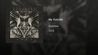 My Suicide