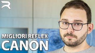 Migliori Reflex Canon Entry Level: quale acquistare