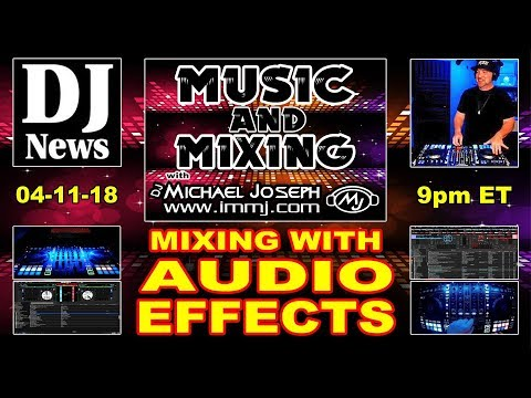 DJ Mixing with Audio Effects | Music And Mixing With DJ Michael Joseph #DJNTV Episode 13