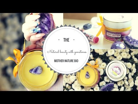 Natural beauty with gemstones  mother nature bio products  review