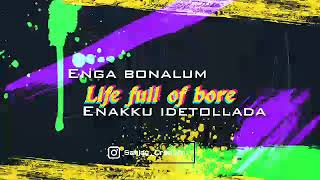Life full of bore WhatsApp status video