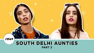 iDIVA - Types Of South Delhi Aunties Part 2 | Things South Delhi Aunties Say