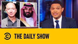 Did Saudi Arabia Hack Jeff Bezos' Phone? | The Daily Show With Trevor Noah