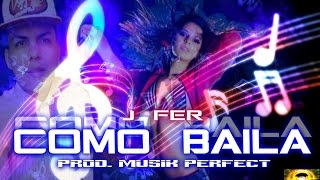Como Baila Jfer (prod musik perfect)