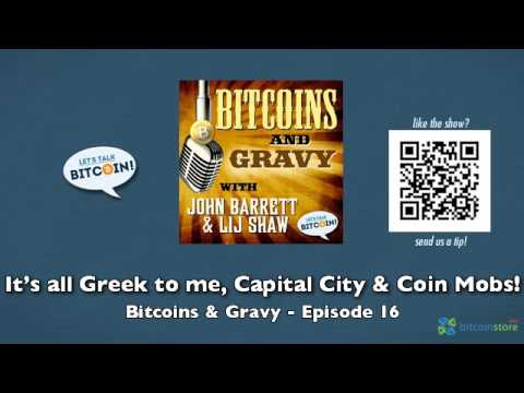 It's all Greek to me, Capital City & Coin Mobs! - Bitcoins & Gravy Episode 16