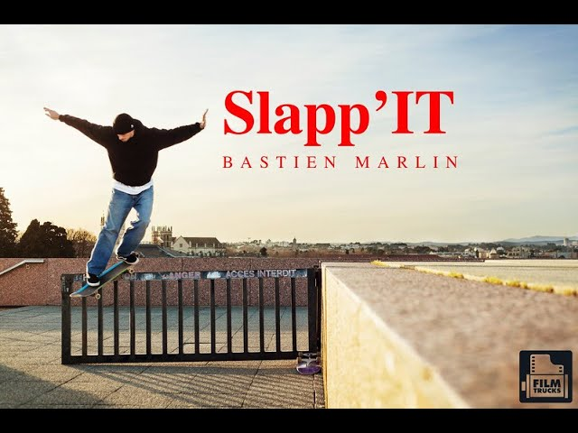 SLAPP'IT - Bastien Marlin for Film Trucks