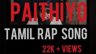 "MC GO DRAVIDAN "" PAITHIYO "" MUSIC VIDEO FT LOVELY RAPPER SBE GANG TRIBUTE TO "" 69"" TAMIL RAP"