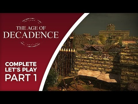 Let's Play The Age of Decadence - Part 1 - Mercenary playthrough (maximum lore walkthrough)