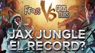 Fifous vs Gros Durs : Jax Jungle, el record?