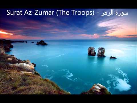 Surat Az-Zumar - سورة الزمر |  Ahmed Al Ajmi أحمد بن علي العجمي