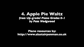 4. Apple Pie Waltz from Up-Grade! Piano Grades 0-1 by Pam Wedgwood