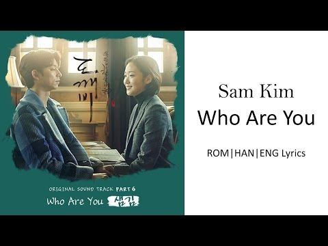 Sam Kim - Who Are You [ROM|HAM|ENG Lyrics]