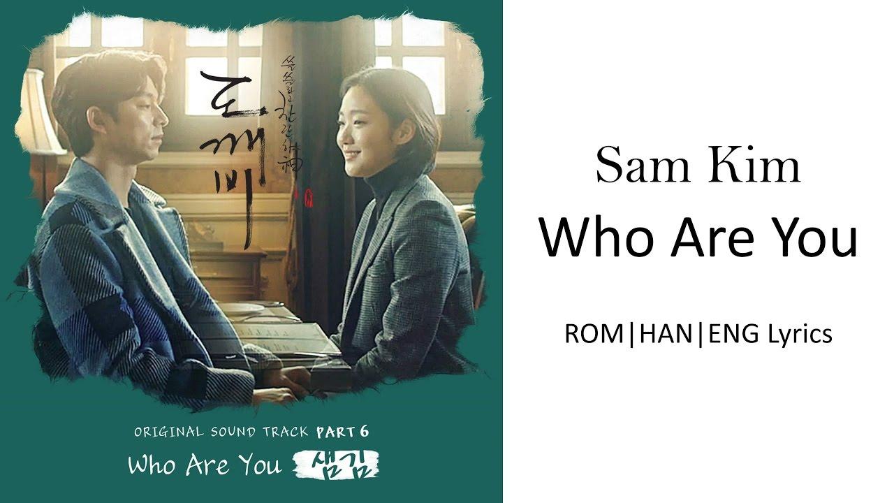 Sam Kim - Who Are You [ROM HAM ENG Lyrics]