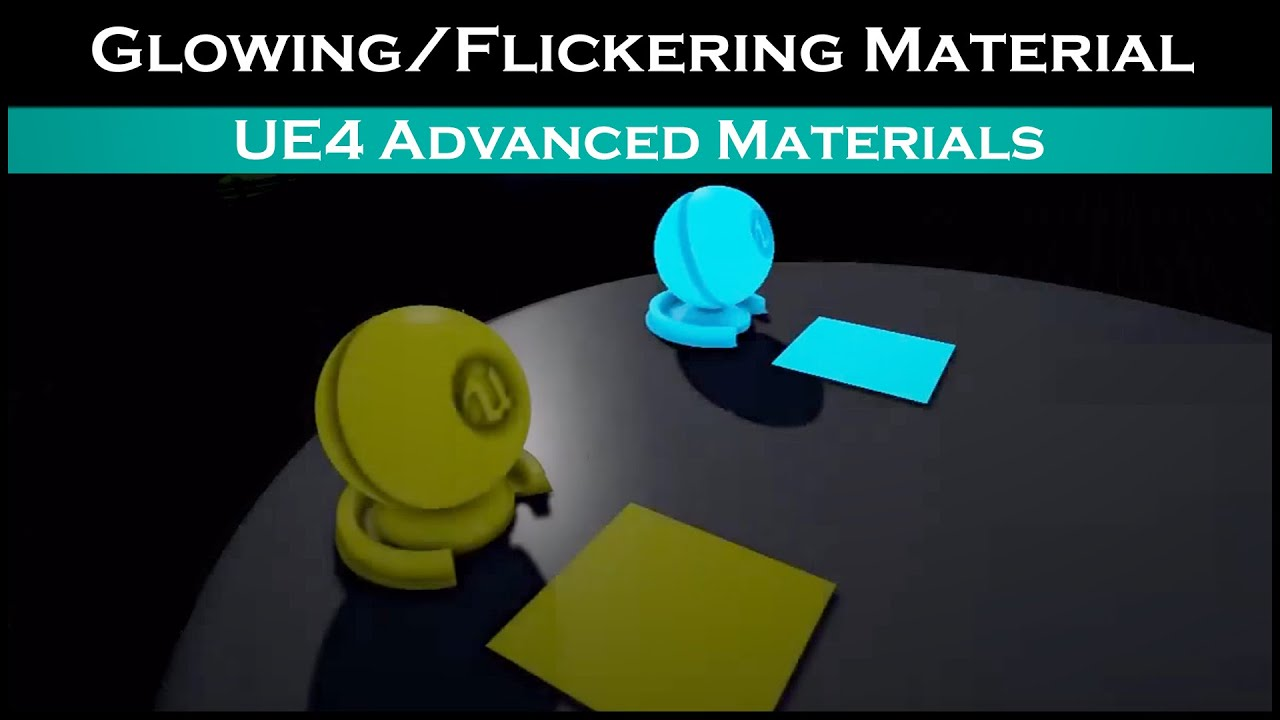 Ue4: advanced materials (Ep  40 Glowing/flickering material)