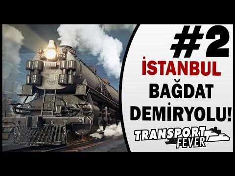 İstanbul Bağdat Demiryolu - 2.Bölüm - Transport Fever Türkçe İzle