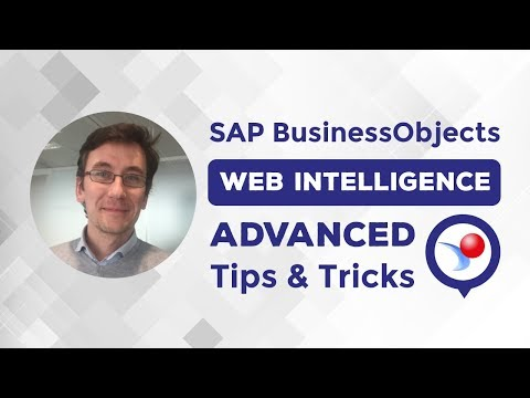 SAP BusinessObjects Web Intelligence  Advanced Tips & Tricks with Gregory Botticchio,