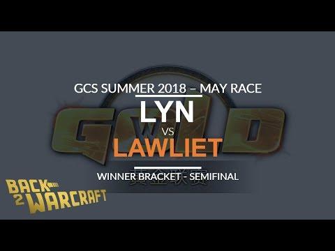 GCS:S - May Race- WB SF: [O] Lyn vs. LawLiet [N]