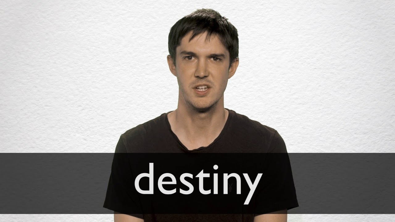 How to pronounce DESTINY in British English