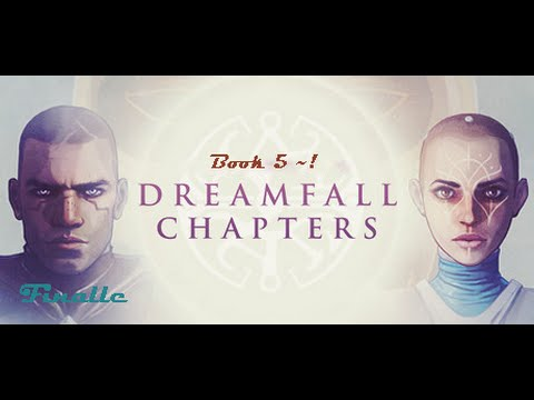 Dreamfall Chapters~Book 5 REDUX~FINALLE~