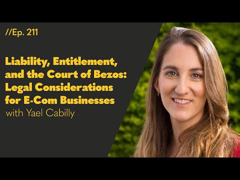 Liability, Entitlement, and the Court of Bezos: Legal Considerations for E-Com Businesses - 211