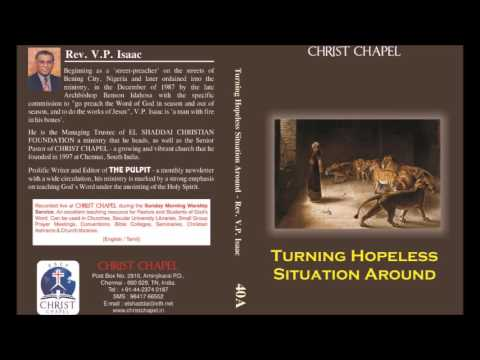 Rev. V. P. Isaac - Turning Hopeless Situations Around - 45 - Prepared Vessels, Deuteronomy 20v4–9