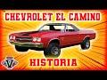 CHEVROLET EL CAMINO HISTORIA Y EVOLUCIÓN