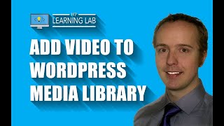 WordPress Media Library: How to Add a Video | WP Learning Lab