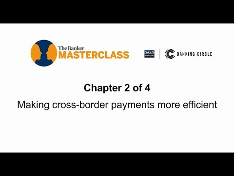 Making Cross Border Payments More Efficient   The Banker Masterclass   Banking Circle