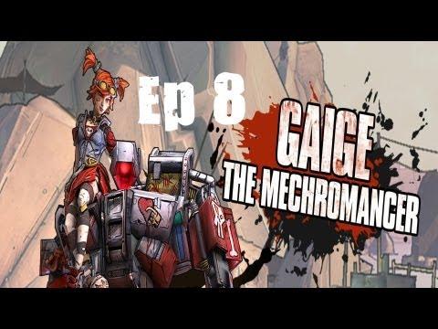 "Borderlands 2 Mechromancer Playthrough: Ep 8 ""It's Almost Sad Isn't It?"" |"