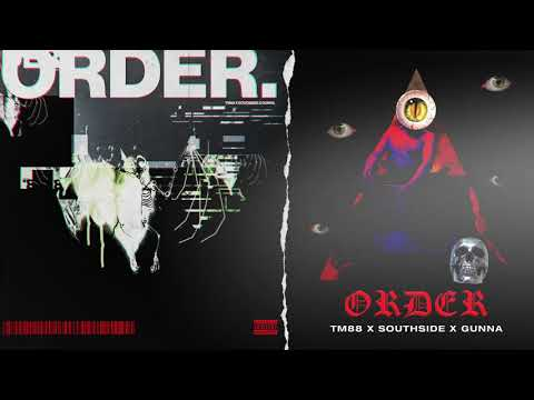 """TM88 - """"Order"""" feat. Southside and Gunna"""