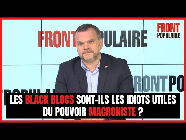 Les black blocs sont-ils les idiots utiles du pouvoir macroniste ?